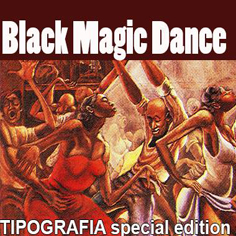 "Tipografia Special Edition: ""Black Magic Dance"" with GUGLIELMO MASCIO"