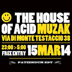 MinimalRome presents The House Of Acid at Muzak Club