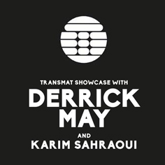 TRANSMAT Label night with Derrick May + Karim Sahraoui at Tipografia