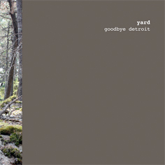 Yard - Goodbye Detroit