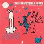 The Irresistible Force ‎– It's Tomorrow Already