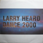 Larry Heard ‎– Dance 2000