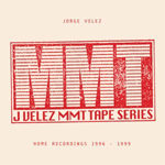Jorge Velez ‎– MMT Tape Series: Home Recordings 1996-1999