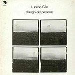 Luciano Cilio – Dialoghi Del Presente