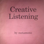 Metamono – Creative Listening