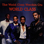 The World Class Wreckin Cru ‎– World Class