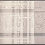 Icons ‎– Emotions With Intellect