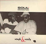 Soul Connection ‎– Rough & Ready